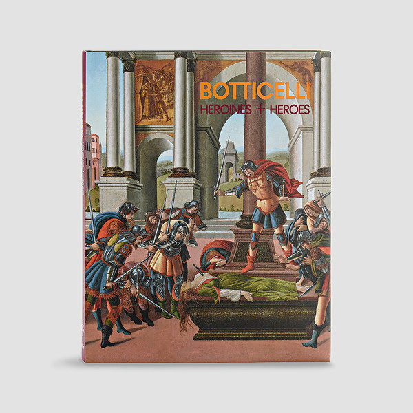 Botticelli Heroines + Heroes
